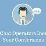 7 Reasons Why Live Chat Support Operators Will Increase Your Sale Conversions